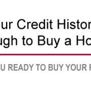 Is your credit history good enough to buy a home?