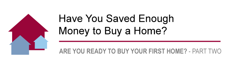 Have you saved enough money to buy a home?