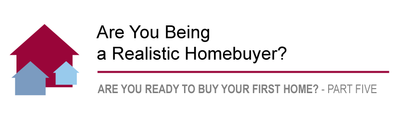 Are You Being a Realistic Homebuyer?