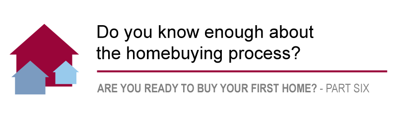 Do You Know Enough about the Homebuying Process?