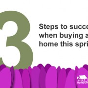 Three steps to success when buying a home this spring
